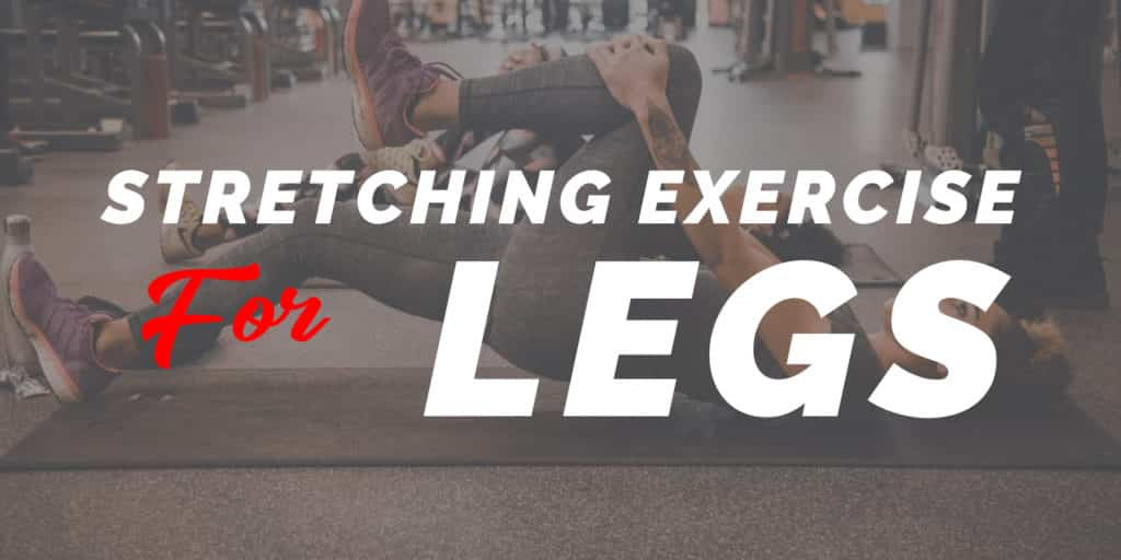 Stretching exercises for legs